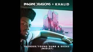 Imagine Dragons + Khalid - Thunder / Young Dumb & Broke (Medley)