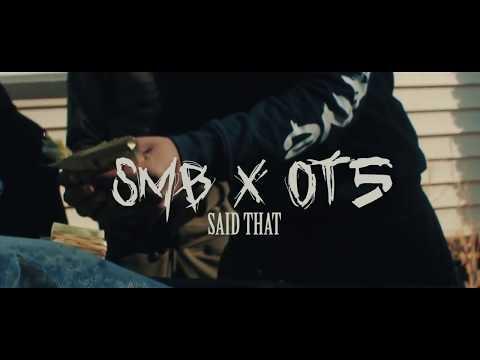 SMB x OT5 - SAID THAT OFFICIAL VIDEO