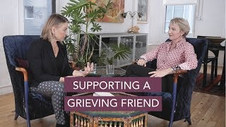 Supporting a Grieving Friend - Esther Perel & Julia Samuel