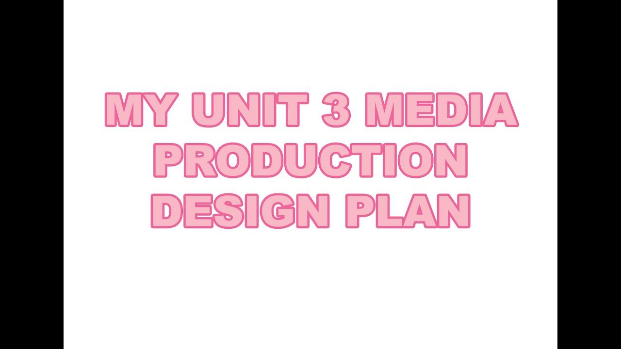 My Unit 3 VCE Media Production Design Plan