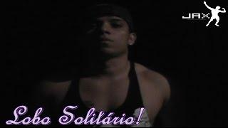 Jax - Lobo Solitário!