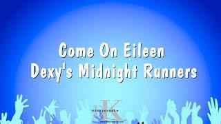 Come On Eileen - Dexy's Midnight Runners (Karaoke Version)