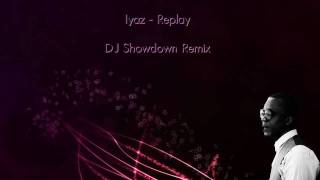 Iyaz - Replay [DJ Showdown Remix] (prod. by Saw) *Hot Beat*