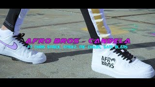 Afro Bros - Candela ft. Chris Strick, Stiekz, Mc Chaos, Sam Blans