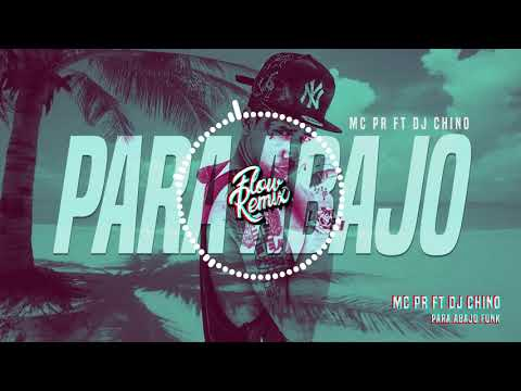 PARA ABAJO FUNK - MC PR ft DJ Chino