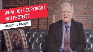 Copyright for Musicians: What Does Copyright Not Protect? | Part 3/5 | Q&A | Music Business