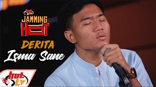 Download lagu ISMA SANE DERITA Jamming Hot MP3