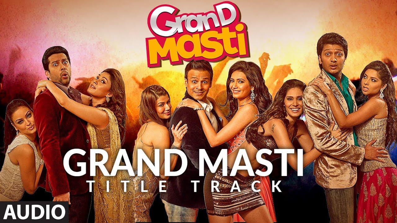 Grand Masti (Title Track) Full Audio   Riteish Deshmukh, Vivek Oberoi, Aftab Shivdasani