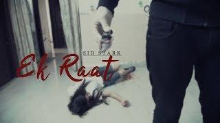 Download lagu Ek Raat || VIDEO SONG | SID STARK | ARTI SHARMA |