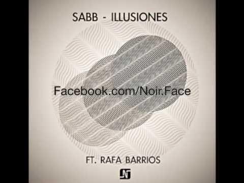 Sabb ft Rafa Barrios - Illusiones [Original Mix] - Noir Music