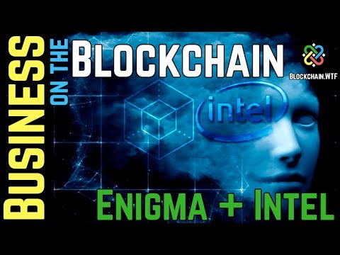 Enigma and Intel Partnership Announced: Business on the Blockchain