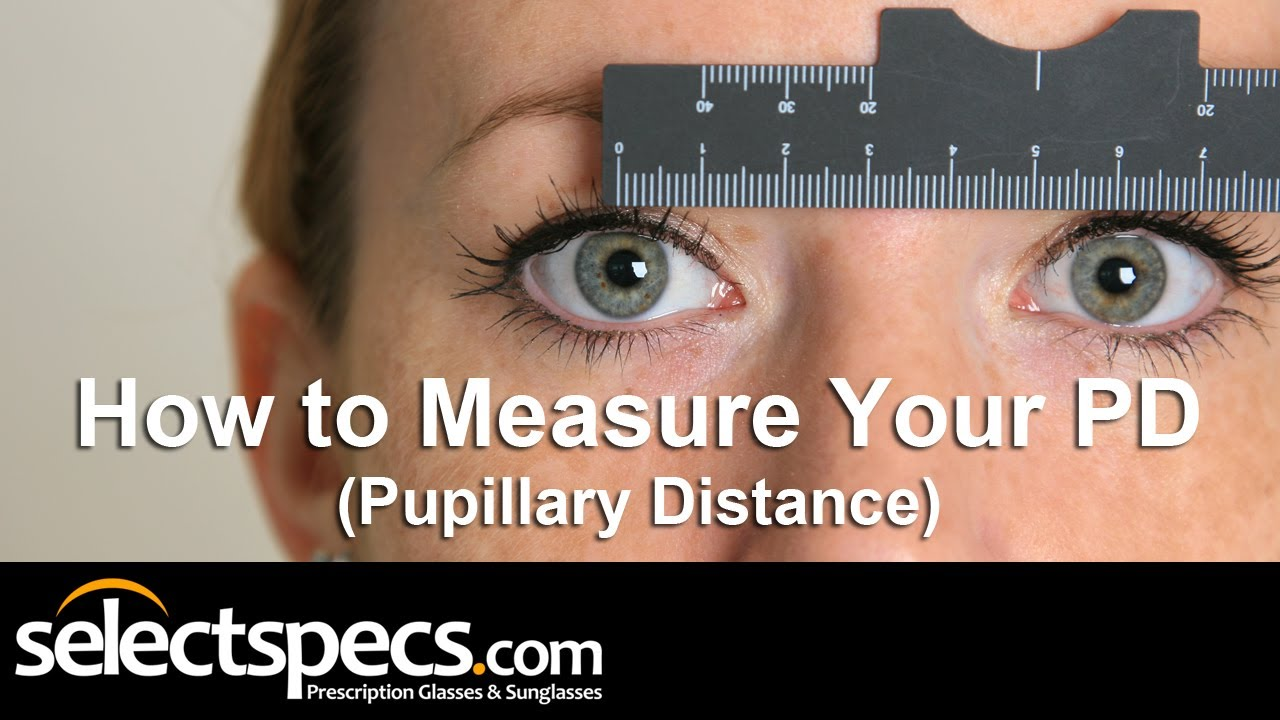 9a41cd2889 How to Measure Your PD (Pupillary Distance) with SelectSpecs (HD) - YouTube
