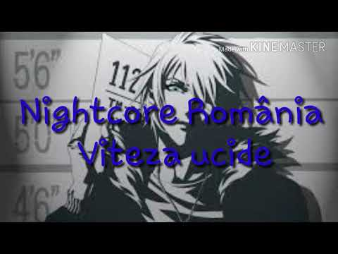 Nightcore România - Viteza ucide