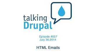Talking Drupal #057 - HTML Email