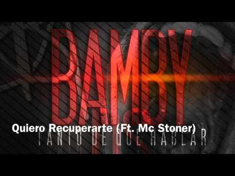 Bamby Ds- Quiero Recuperarte (Ft. Mc Stoner) [Tanto De Que Hablar CD 2013]