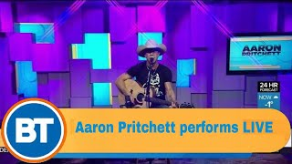 Aaron Pritchett performs 'Better When I Do' LIVE on BT