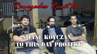 Renegades React to... To This Day Project - Shane Koyczan