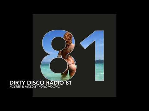 Dirty Disco Radio 81, Hosted & Mixed By Kono Vidovic