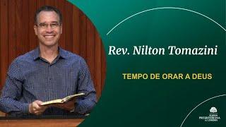 TEMPO DE ORAR A DEUS - Rev. Nilton Tomazini