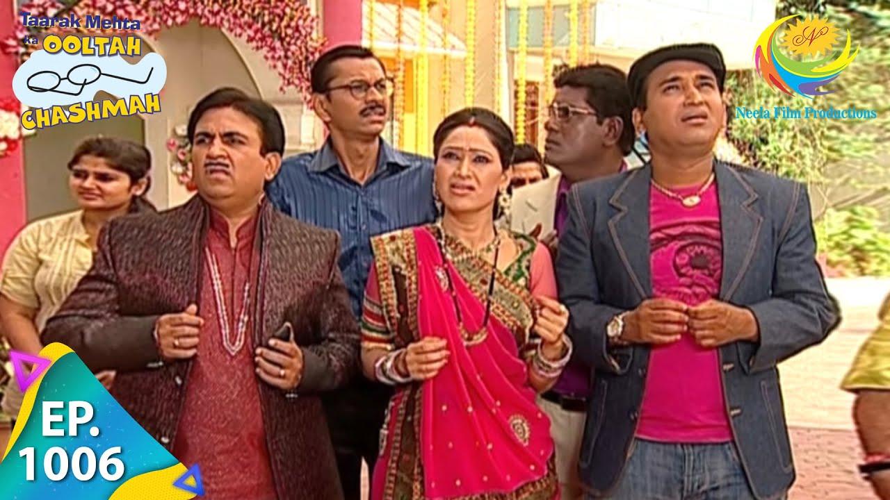 Download Taarak Mehta Ka Ooltah Chashmah - Episode 1006 - Full Episode