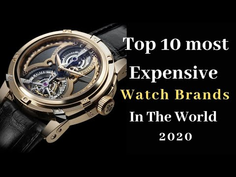 Top 10 Most Expensive  Watch Brands In The World 2020
