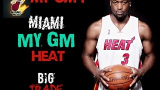 "NBA 2K15 My GM Mode Ep.1 - Miami Heat | ""Big Trade & Free Agent Signing"" 