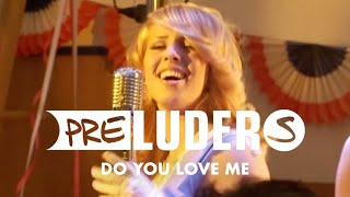Preluders - Do You Love Me (Official Video)