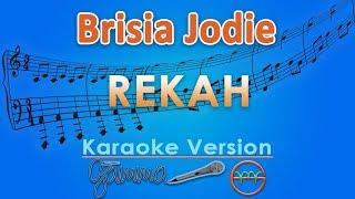 Brisia Jodie - Rekah (Karaoke)   GMusic