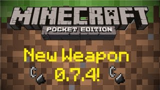 New Weapon in Minecraft Pocket Edition 0.7.4!