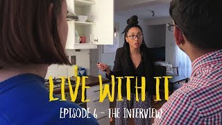 Live With It | Episode 6 - The Interview | New Comedy Web-Series