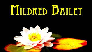 Mildred Bailey - I