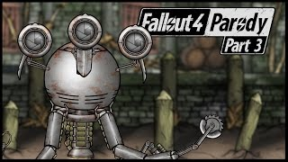 Fallout 4 Parody: Part 3 - Have a Little Fun