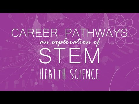 Health Sciences | Career Pathways: An Exploration of STEM [Clip]