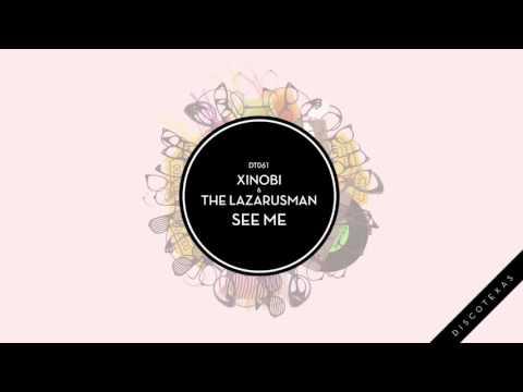 Xinobi and Lazarusman - See Me (Discotexas)