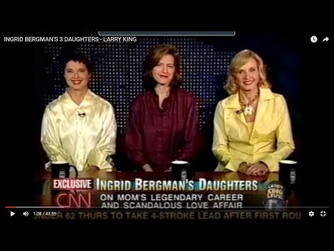 INGRID BERGMAN'S 3 DAUGHTERS ON LARRY KING LIVE, 2003