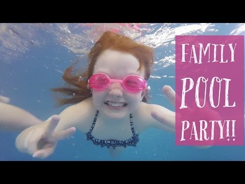 FAMILY POOL PARTY!!