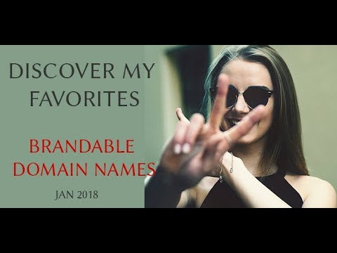 Brandable Domain Names - My Favorites  on Jan 2018