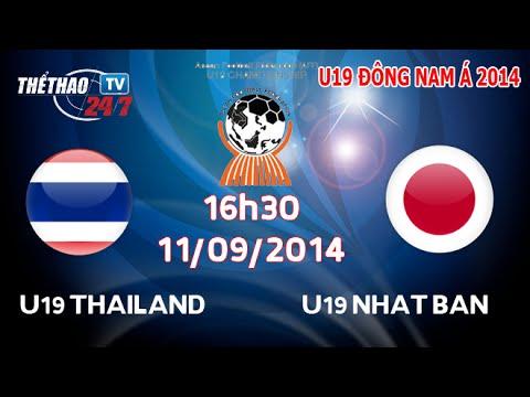Trực tiếp U19 Nhật Bản vs U19 Thái Lan, Bán kết U19 ĐNÁ 2014 16h30 ngày 11/09