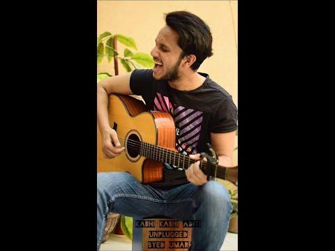 KABHI KABHI ADITI   Unplugged   Syed Umar