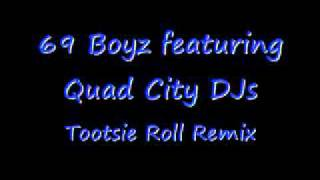 69 Boyz ft 95 South & Quad City DJs - Tootsie Roll (remix)