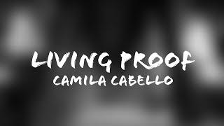 Camila Cabello - Living Proof (Lyrics + Terjemahan Indonesia)