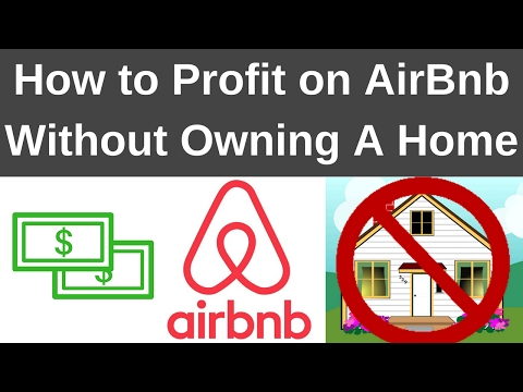 How to Make Money AirBnb Arbitrage (without owning property !)