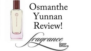 Osmanthe Yunnan Review! Light Floral