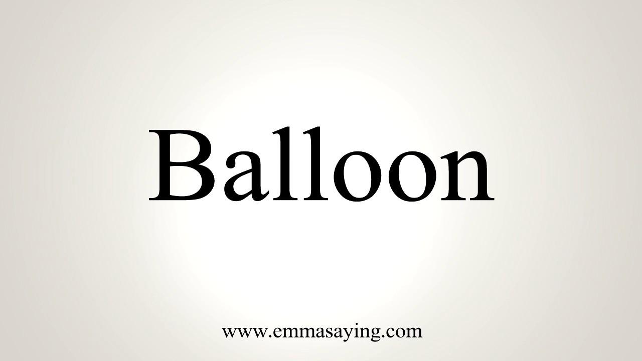 How To Pronounce Balloon