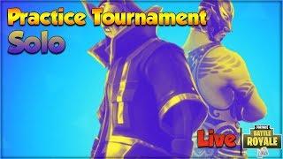 Fortnite Practice Solo Tournament  - Fortnite Battle Royale Live