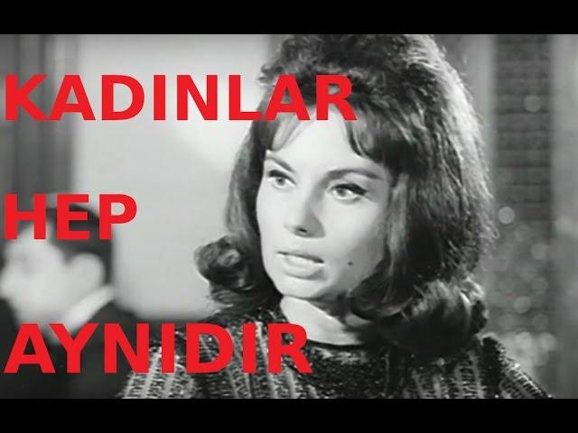 Kad?nlar Hep Ayn?d?r - Türk Filmi