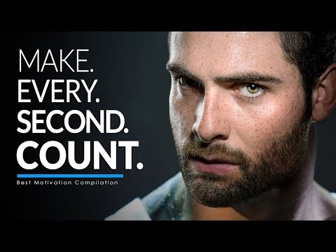 MAKE. EVERY. SECOND. COUNT. – Best Motivational Video Speeches Compilation for Success & Studying