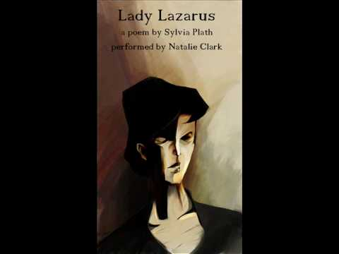 Lady Lazarus by Sylvia Plath. Performed by Natalie Clark