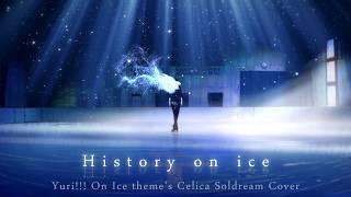 History on Ice - Celica Soldream (Yuri!!! On Ice Piano Theme Cover)