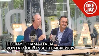 Deejay Chiama Italia - Puntata del 17 settembre 2019